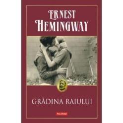Ernest Hemingway: Gradina Raiului